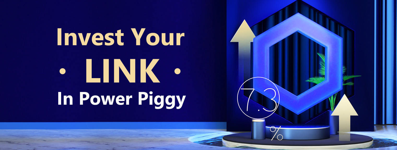 Invest Your LINK Into Power Piggy
